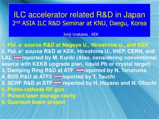 ILC accelerator related R&D in Japan 2 nd  ASIA ILC R&D Seminar at KNU, Daegu, Korea