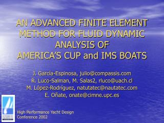AN ADVANCED FINITE ELEMENT METHOD FOR FLUID DYNAMIC ANALYSIS OF  AMERICA'S CUP and IMS BOATS