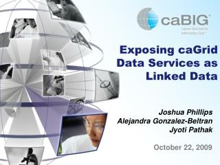 Exposing caGrid Data Services as Linked Data