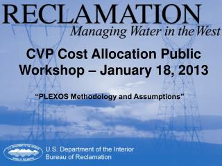 CVP Cost Allocation Public Workshop – January 18, 2013