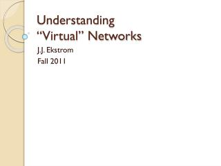 "Understanding  ""Virtual"" Networks"