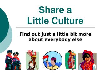 Share a  Little Culture