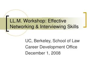LL.M. Workshop: Effective Networking  Interviewing Skills