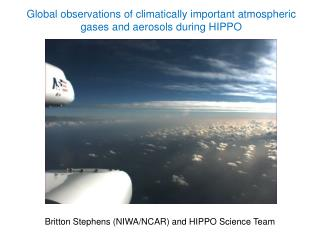 Global observations of climatically important atmospheric gases and aerosols during HIPPO