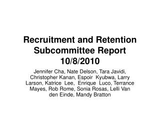 Recruitment and Retention Subcommittee Report 10/8/2010