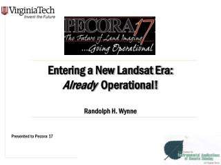 Entering a New Landsat Era:  Already   Operational! Randolph H. Wynne