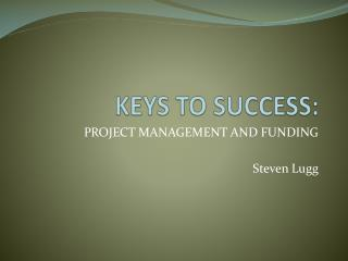 KEYS TO SUCCESS: