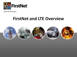 FirstNet and LTE Overview