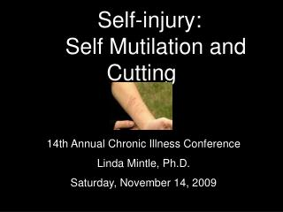 Self-injury: 			Self Mutilation and Cutting