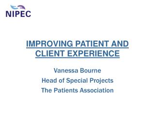 IMPROVING PATIENT AND CLIENT EXPERIENCE