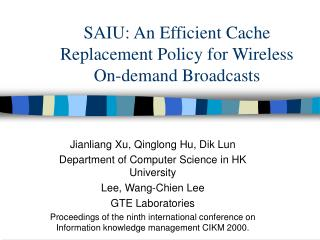 SAIU: An Efficient Cache Replacement Policy for Wireless On-demand Broadcasts