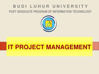B U D I   L U H U R   U N I V E R S I T Y POST GRADUATE PROGRAM OF INFORMATION TECHNOLOGY