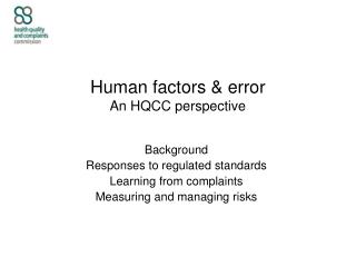 Human factors & error An HQCC perspective