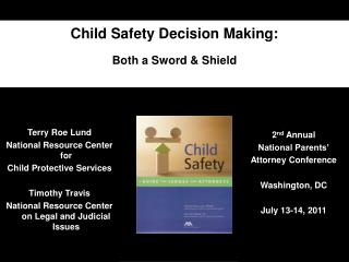 Child Safety Decision Making: Both a Sword & Shield
