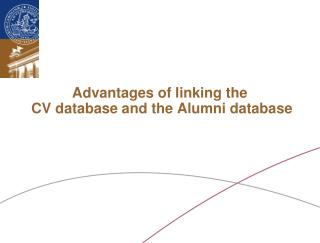 Advantages of linking the  CV database and the Alumni database
