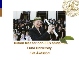 Tuition fees for non-EES students  Lund University  Eva Åkesson