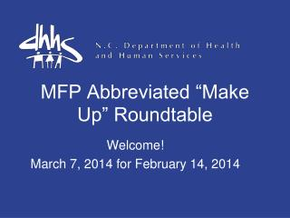"MFP Abbreviated ""Make Up"" Roundtable"