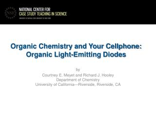 Organic Chemistry and Your Cellphone: Organic Light-Emitting Diodes