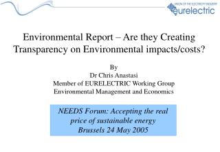 Environmental Report – Are they Cr eating  T ransparency on  E nvironmental  impacts/costs?