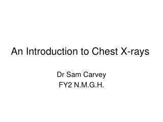 An Introduction to Chest X-rays