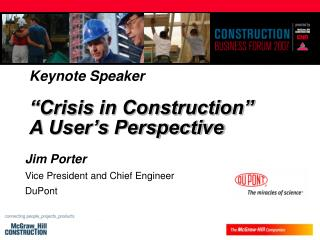 "Keynote Speaker ""Crisis in Construction""   A User's Perspective"