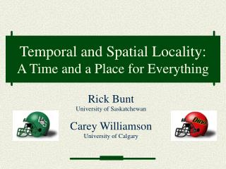 Temporal and Spatial Locality: A Time and a Place for Everything