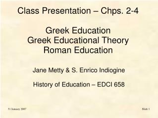 Class Presentation – Chps. 2-4 Greek Education Greek Educational Theory Roman Education