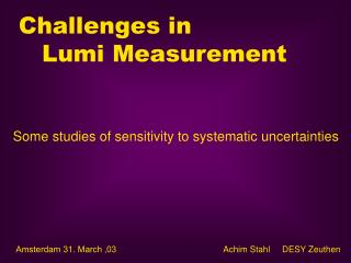 Challenges in     Lumi Measurement