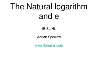 The Natural logarithm and e