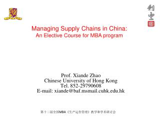 Prof. Xiande Zhao Chinese University of Hong Kong Tel. 852-29790608