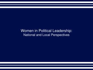 Women in Political Leadership: National and Local Perspectives