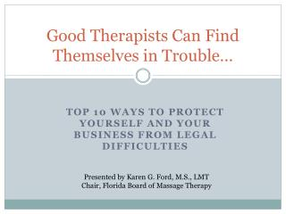 Good Therapists Can Find Themselves in Trouble…