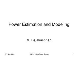 Power Estimation and Modeling