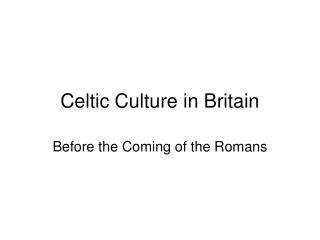 Celtic Culture in Britain