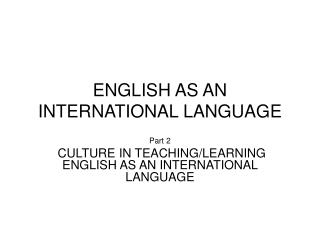 ENGLISH AS AN INTERNATIONAL LANGUAGE