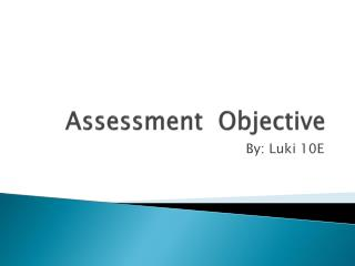 Assessment  Objective