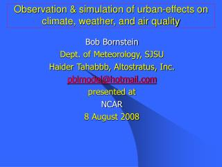 Observation & simulation of urban-effects on climate, weather, and air quality