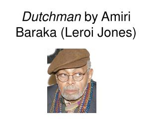 Dutchman  by Amiri Baraka (Leroi Jones)