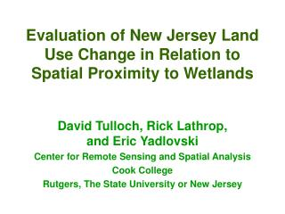 Evaluation of New Jersey Land Use Change in Relation to Spatial Proximity to Wetlands