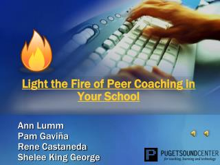 Light the Fire of Peer Coaching in Your School