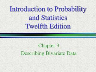 Introduction to Probability  and Statistics Twelfth Edition