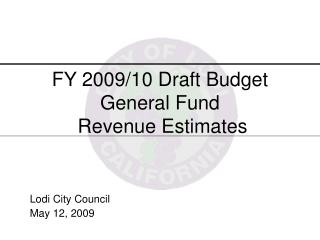 FY 2009/10 Draft Budget General Fund  Revenue Estimates