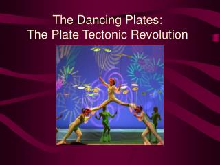 The Dancing Plates: The Plate Tectonic Revolution