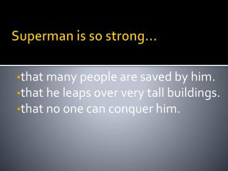 Superman is so strong…