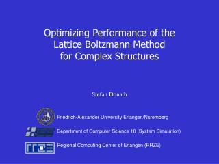 Optimizing Performance of the Lattice Boltzmann Method for Complex Structures