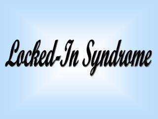 Locked-In Syndrome