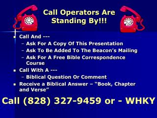 Call Operators Are Standing By!!!