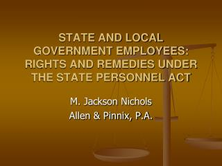 STATE AND LOCAL GOVERNMENT EMPLOYEES:  RIGHTS AND REMEDIES UNDER THE STATE PERSONNEL ACT