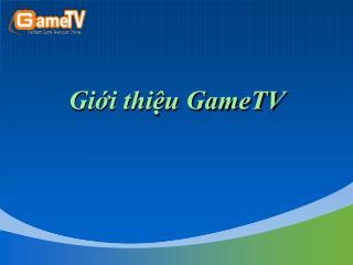 Giới thiệu GameTV