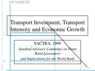 Transport Investment, Transport Intensity and Economic Growth